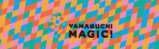 YAMAGUCHI MAGIC